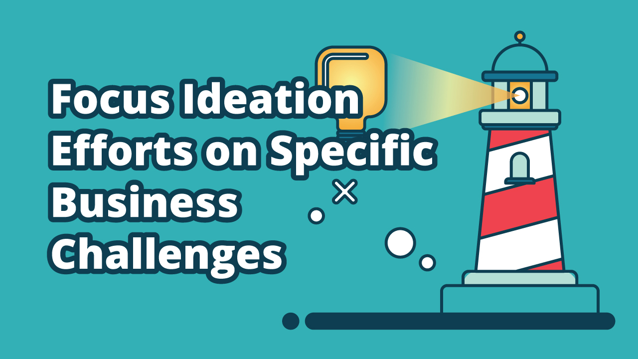 Innovation Cloud Enterprise Challenges - Focus Ideation Efforts on Specific Business Challenges